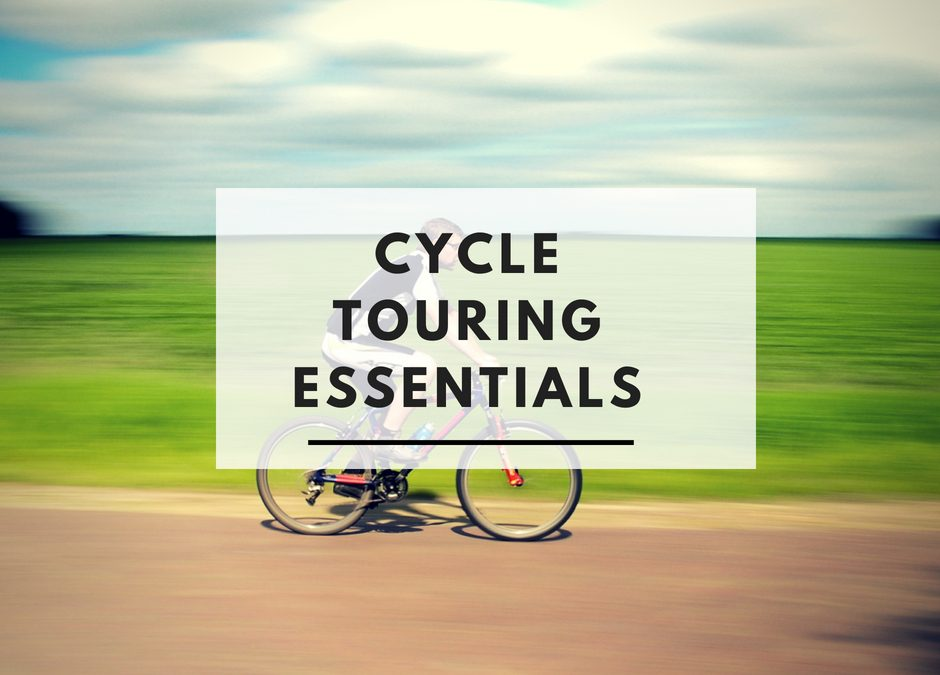 Cycle Touring Essentials (You Shouldn't Leave Home Without)